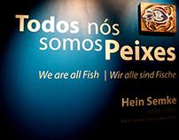 """""""We are all Fish"""" Hein Semke Exhibition"""