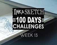 Ink & Sketch = 100 Days challenges = Week 13