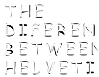 The diference between Helvética and Comic Sans