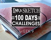 Ink & Sketch = 100 Days challenges = Week 9