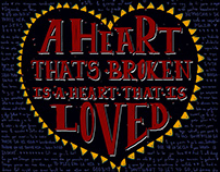 A heart that's broken is a heart that is loved