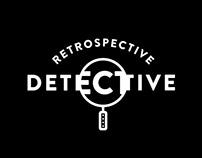 Retrospective Detective