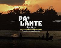 PA'LANTE PACÍFICO - Transformamos educando