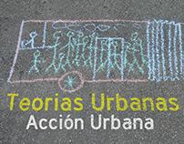 Teorías Urbanas - Acción Urbana