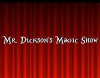 3D Animation: Mr. Dickson's Magic Show (Nov 2015)