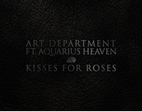 "Music Video: Art Department ""Kisses For Roses"""