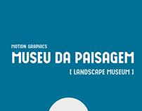 Landscape Museum | Motion Graphics and creative process