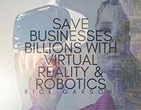 Save Businesses Billions With Virtual Reality& Robotics