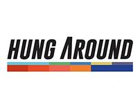 Hung Around