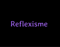 Reflexisme#3