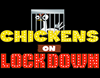 Title Card: Chickens on Lockdown