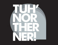 Tuh' Northerner!