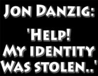 Jon Danzig: 'Help! My identity was stolen'