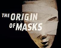The Origin of Masks