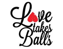 Love Takes Balls