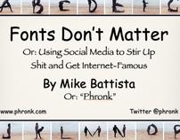 Fonts Don't Matter (SMArts Presentation, 2010)