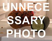 UNNECESSARY PHOTOGRAPHS