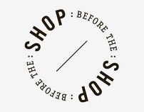 Shop Before The Shop