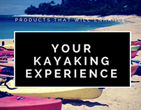 Products That Will Enhance Your Kayaking Experience