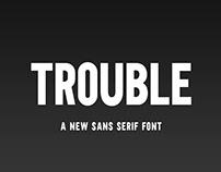 TROUBLE - FREE SANS SERIF FONT