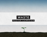 Waste - Poster campaign, and more