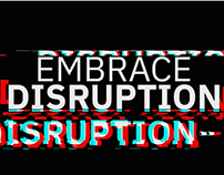 Embrace Disruption