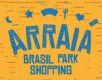 Arraiá Brasil Park Shopping