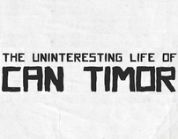 The Uninteresting Life of Can Timor