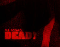 Mr. Potato Dead!