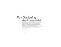 Re-designing the Immaterial