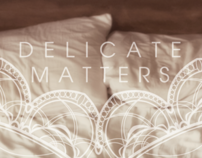 Delicate Matters