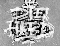 """""""DIE HARD"""" Lettering"""