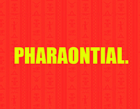 Pharaontial.