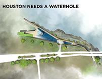 Houston Needs A Waterhole