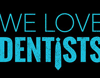 We Love Dentists T-shirt Design