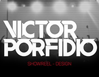 - Victor Porfidio -  Showreel Design