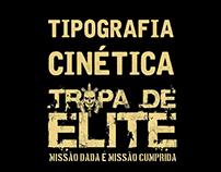 Tipografia Cinética - Tropa de Elite