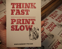 """Think Fast. Print Slow"""