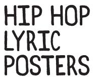 HIP HOP LYRIC POSTERS