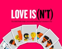 """LOVE IS (N""""T)"""