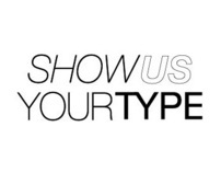 SHOW US YOUR TYPE