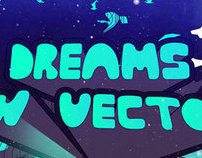 Dreams in Vector