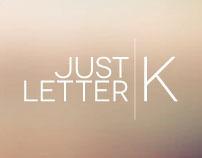 Just Letter K