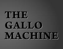 THE GALLO MACHINE