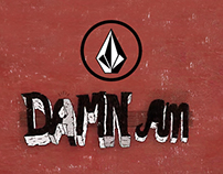 Volcom // Damn AM