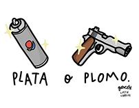 Plata o Plomo.