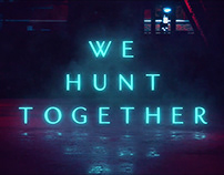 We Hunt Together: Title Sequence