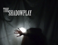 THE SHADOWPLAY / SHORTCLIP
