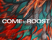 Come to Roost