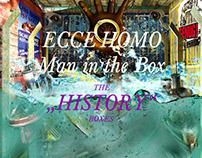 "Ecce Homo - Man in the Box - ""THE HISTORY BOXES"